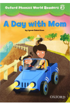 Купить - Книги - Oxford Phonics World 3 Reader: A Day with Mom
