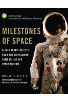 Купить - Книги - Milestones of Space: Eleven Iconic Objects from the Smithsonian National Air and Space Museum