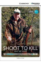 Купить - Книги - Shoot to Kill: Why We Hunt High Beginning
