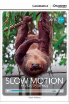 Купить - Книги - Slow Motion: Taking Your Time High Beginning