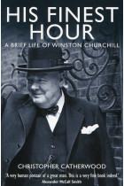 Купить - Книги - His Finest Hour: A Brief Life of Winston Churchill
