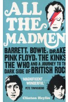 Купить - Книги - All the Madmen: Barrett, Bowie, Drake, the Floyd, The Kinks, The Who and the Journey to the Dark Side of English Rock