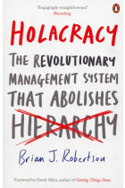 Купить - Книги - Holacracy : The Revolutionary Management System That Abolishes Hierarchy