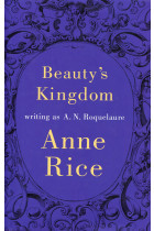Купить - Книги - Beauty's Kingdom: writing as A.N. Roquelaure