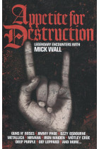 Купить - Книги - Appetite for Destruction: Legendary Encounters with Mick Wall