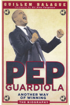 Купить - Книги - Pep Guardiola: Another Way of Winning