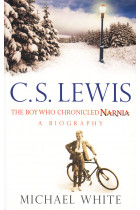 Купить - Книги - C. S. Lewis: The Boy Who Chronicled Narnia