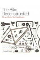 Купить - Книги - The Bike Deconstructed : A Grand Tour of the Road Bicycle