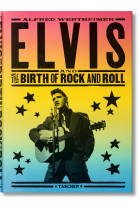 Купить - Книги - Alfred Wertheimer: Elvis and the Birth of Rock and Roll