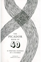 Купити - Книжки - The Picador Book of 40: 40 Writers Inspired by a Number