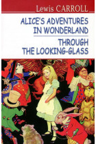 Купити - Книжки - Alice's Adventures in Wonderland. Through the Looking-Glass
