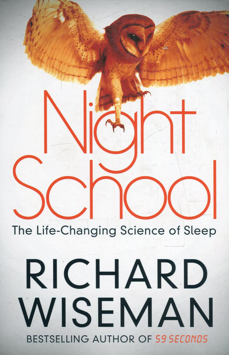 Night School. The Life-Changing Science of Sleep