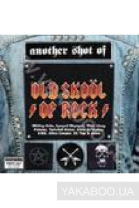 Фото - Сборник: Another Shot of Old Skool of Rock