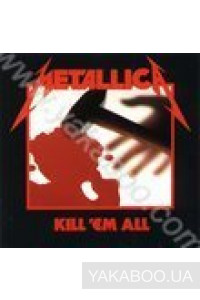 Фото - Metallica: Kill' em All