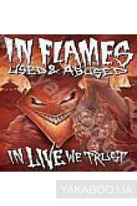 Фото - In Flames: Used & Abused in Live We Trust