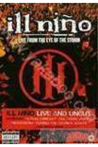 Фото - Ill Nino: Live from the Eye of the Storm (DVD)
