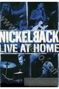 Фото - Nickelback: Live at Home (DVD)
