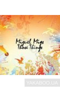 Фото - Miguel Migs: Those Things