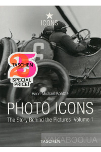Фото - Photo Icons. The Story Behind the Pictures. Volume 1