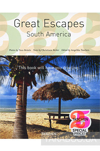 Фото - Great Escapes. South America