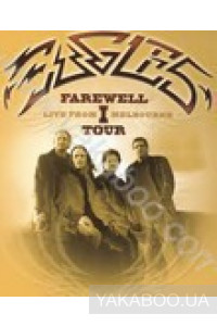 Фото - Eagles: Farewell Tour. Live from Melbourne (2 DVD) (Import)