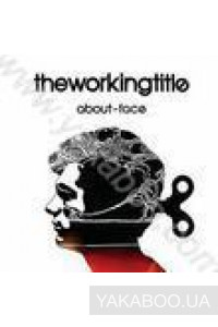 Фото - The Working Tittle: About-Face
