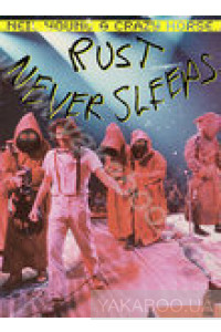 Фото - Neil Young & Crazy Horse: Rust Never Sleeps