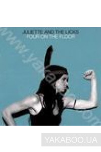 Фото - Juliette and the Licks: Four on the Floor