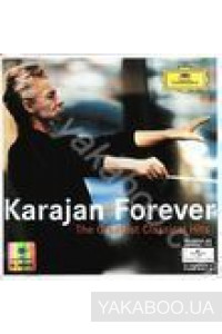Фото - Herbert Von Karajan: Forever - The Greatest Classical Hits (2 CD)