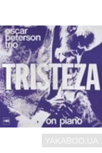 Фото - The Oscar Peterson Trio: Tristeza On Piano