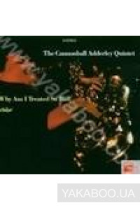 Фото - Cannonball Adderley: Why Am I Treated So Bad (Import)