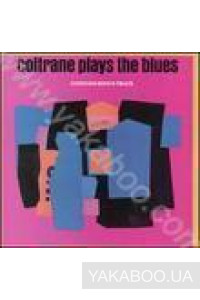 Фото - John Coltrane: Coltrane Plays the Blues (Import)