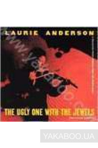 Фото - Laurie Anderson: The Ugly One With The Jewels (Import)