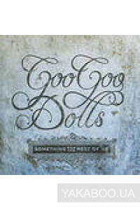 Фото - The Goo Goo Dolls: Something For The Rest Of Us (Import)