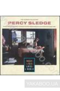 Фото - Percy Sledge: When a Man Loves a Woman (Import)