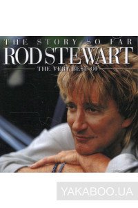 Фото - Rod Stewart: The Story so Far. The Very Best (2 CD's)