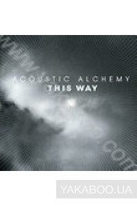 Фото - Acoustic Alchemy: This Way