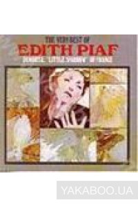 """Фото - Edith Piaf: Immortal """"Little Sparrow"""" of France. The Very Best"""