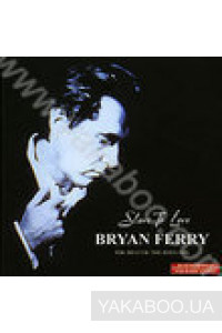 Фото - Bryan Ferry: Slave to Love. The Best of the Ballads