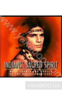 Фото - Indian Sacred Spirit: More Chants and Dances of the Native Americans