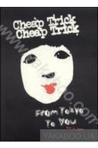 Фото - Cheap Trick: From Tokyo to You. Live in Japan. Special One (CD+DVD)