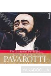 Фото - Luciano Pavarotti: The Essential Pavarotti 1
