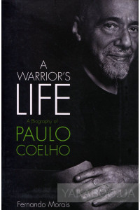 Фото - A Warrior's Life. A Biography of Paulo Coelho