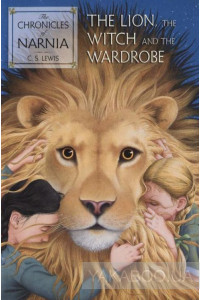 Фото - The Chronicles of Narnia. Book 2. The Lion, the Witch and the Wardrobe