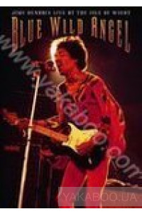 Фото - Jimi Hendrix: Live at the Isle of Wight. Blue Wild Angel (DVD)