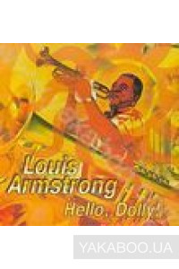 Фото - Louis Armstrong: Hello, Dolly!
