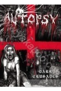 Фото - Autopsy: Dark Crusades (2 DVD)
