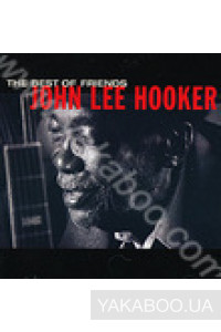 Фото - John Lee Hooker: The Best of Friends