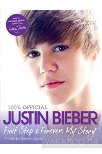 Фото - Justin Bieber. First Step 2 Forever. My Story