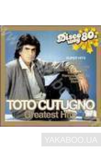 Фото - Toto Cutugno: Greatest Hits. Disco шоу 80-х